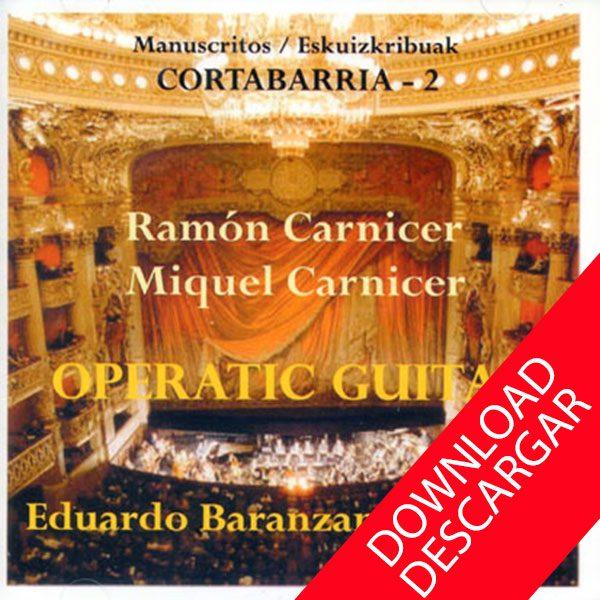 Operatic guitar - Ramón Carnicer - Miquel Carnicer - Eduardo Baranzano