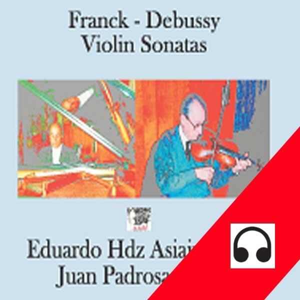 Asiain - Padrosa - Violin Sonatas - Franck Debussy