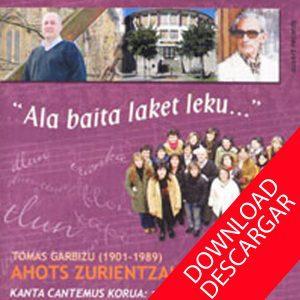 Coro Kanta Cantemus Javier Busto Tomás Garbizu Ala baita laket leku