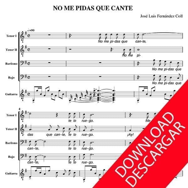 No me pidas que cante - José Luis Fernández Coll - Partitura para Coro de Voces Graves y Guitarra