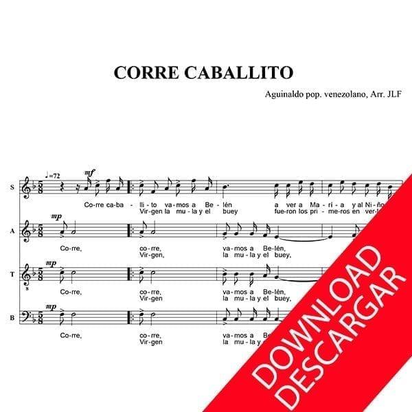 Corre Caballito - Aguinaldo Popular Venezolano - Arr.: José Luis Fernández Coll - Partitura para Coro