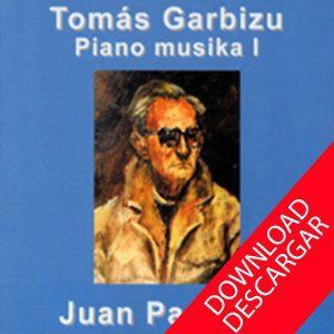 Tomas Garbizu - Música para Piano 1 - Juan Padrosa