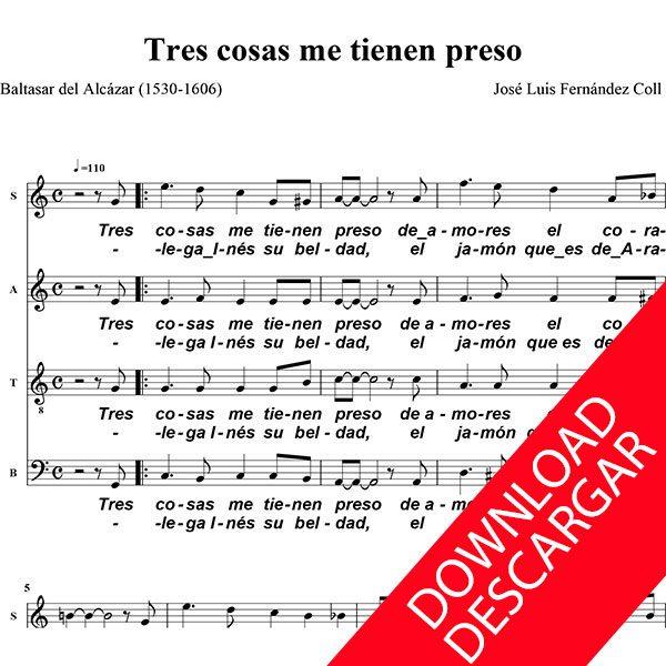 Tres cosas me tienen preso - José Luis Fernández - Partitura para coro