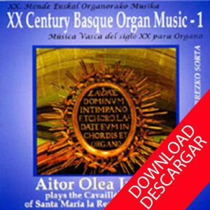 XXth Century Basque Organ Music 1 - Aitor Olea