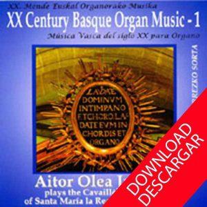 XXth Century Basque Organ Music 1 - Aitor Olea