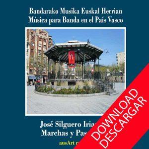 BANDA DE IRUN - JOSÉ SILGUERO - MARCHAS Y PASODOBLES