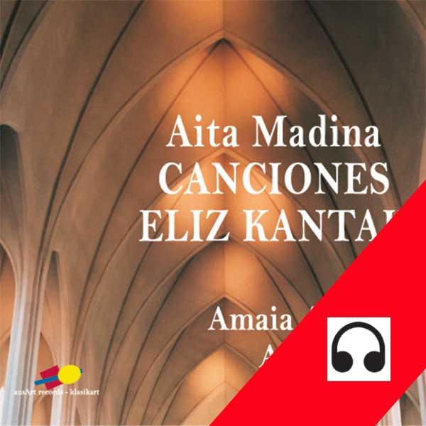 Eliz kantak - Aita Madina - Amaia Azpiazu - Aitor Olea