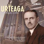 Urteaga: Organ Works Esteban Elizondo Iriarte