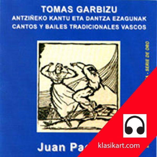 Aintzinako kantu eta dantza tradizionalak - Tomás Garbizu