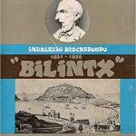 Bilintx. Indalecio Bizcarrondo. 1831/1876 / Bizitza eta Bertsoak / Vida y Poesías